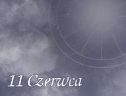 Horoskop 11 Czerwiec