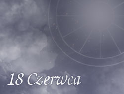Horoskop 18 Czerwiec