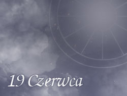 Horoskop 19 Czerwiec