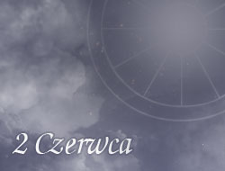 Horoskop 2 Czerwiec