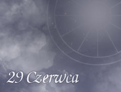 Horoskop 29 Czerwiec