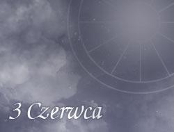 Horoskop 3 Czerwiec