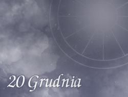 Horoskop 20 Grudzień