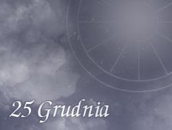 Horoskop 25 Grudzień