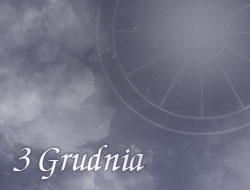 Horoskop 3 Grudzień