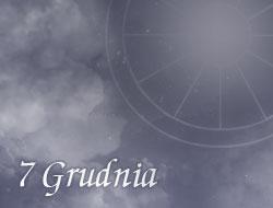 Horoskop 7 Grudzień
