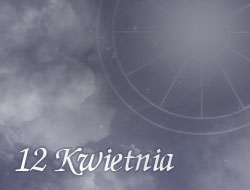 Horoskop 12 Kwiecień