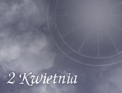 Horoskop 2 Kwiecień