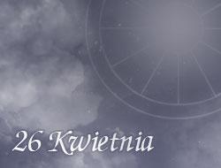 Horoskop 26 Kwiecień