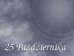 Horoskop 25 Październik