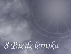 Horoskop 8 Październik