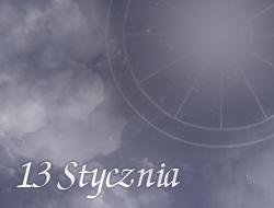 Horoskop 13 Styczeń
