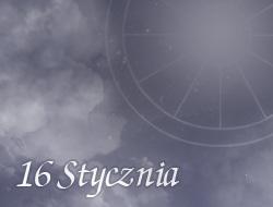 Horoskop 16 Styczeń