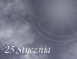 Horoskop 25 Styczeń
