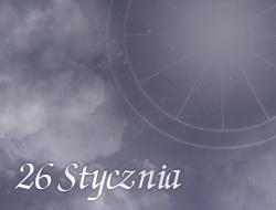 Horoskop 26 Styczeń