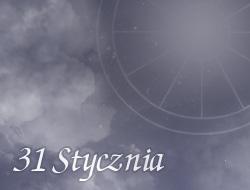 Horoskop 31 Styczeń