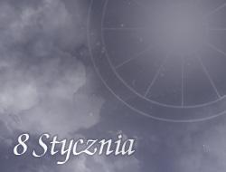 Horoskop 8 Styczeń