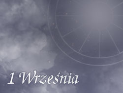 Horoskop 1 Wrzesień