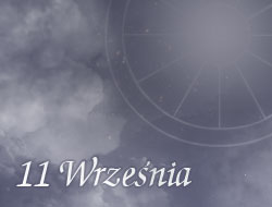 Horoskop 11 Wrzesień