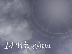 Horoskop 14 Wrzesień