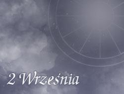 Horoskop 2 Wrzesień