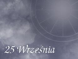 Horoskop 25 Wrzesień