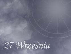 Horoskop 27 Wrzesień