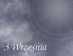 Horoskop 3 Wrzesień