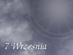 Horoskop 7 Wrzesień