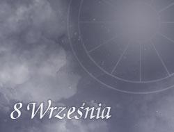 Horoskop 8 Wrzesień